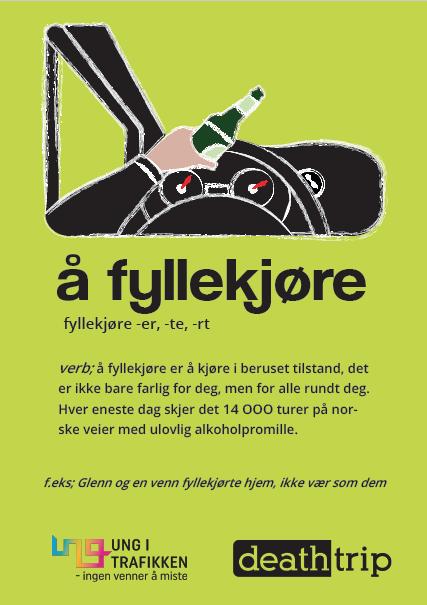 """Grønn plakat """"å fyllekjøre. holdningskampanje rus i trafikken. Plakat."""